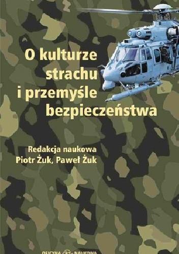 Okładka książki O kulturze strachu i przemyśle bezpieczeństwa