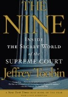 The Nine. Inside the Secret World of the Supreme Court