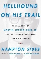 Hellhound on His Trail. The Stalking of Martin Luther King, Jr.