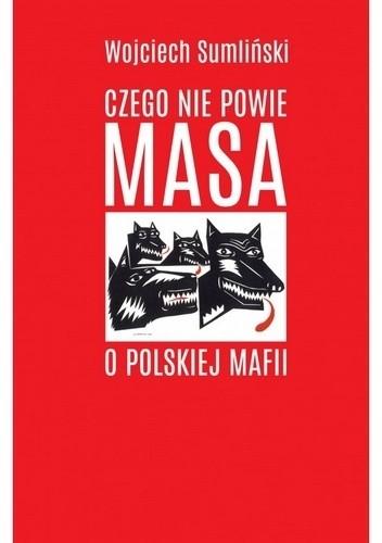 Okładka książki Czego nie powie Masa o polskiej mafii