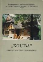 """""""Koliba"""" pierwszy dom w stylu zakopiańskim"""