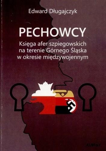Okładka książki Pechowcy : księga afer szpiegowskich na Górnym Śląsku w okresie międzywojennym