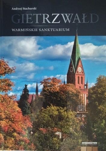 Okładka książki Gietrzwałd. Warmińskie Sanktuarium.