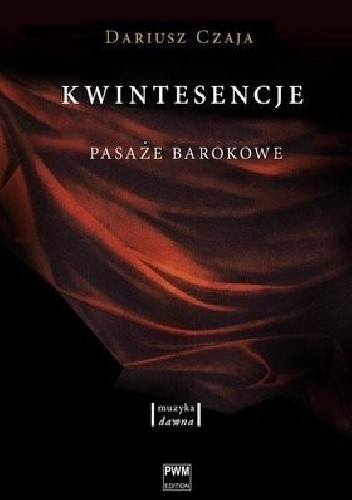 Okładka książki Kwintesencje. Pasaże barokowe