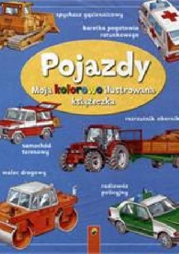 Okładka książki Pojazdy. Moja kolorowo ilustrowana książeczka