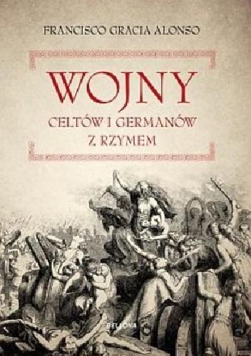 Okładka książki Wojny Celtów i Germanów z Rzymem