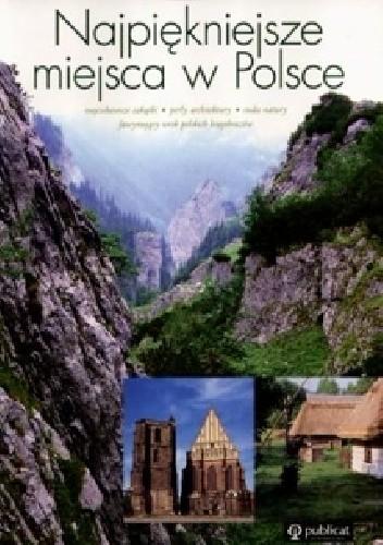 Okładka książki Najpiękniejsze miejsca w Polsce