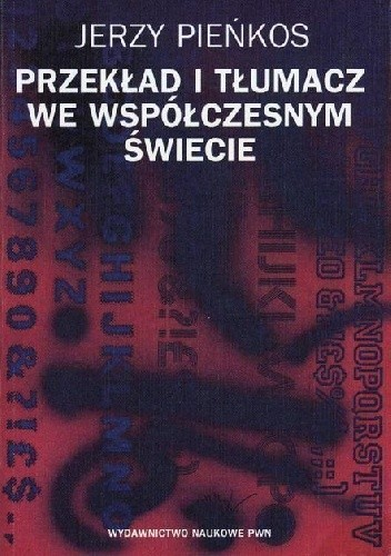 Okładka książki Przekład i tłumacz we współczesnym świecie. Aspekty lingwistyczne i pozalingwistyczne