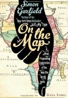 On the Map. A Mind-Expanding Exploration of the Way the World Looks