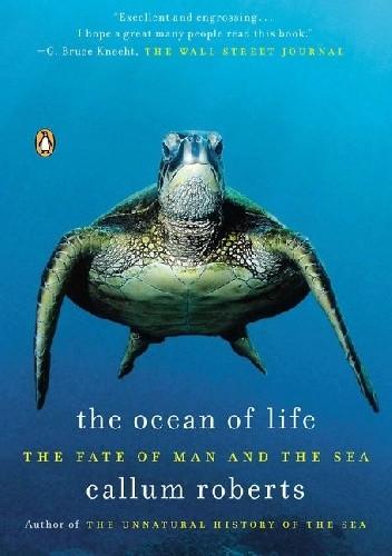 Okładka książki The Ocean of Life. The Fate of Man and the Sea