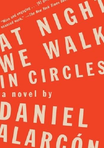Okładka książki At Night We Walk in Circles