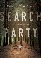 Search Party. Stories of Rescue