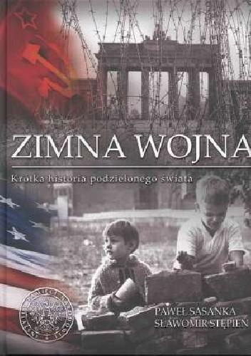 Okładka książki Zimna wojna. Krótka historia podzielonego świata