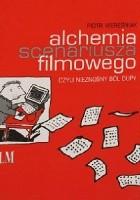 alchemia scenariusza filmowego, czyli nieznośny ból dupy