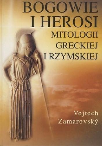 Okładka książki Bogowie i herosi mitologii greckiej i rzymskiej