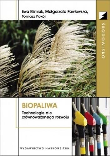 Okładka książki Biopaliwa.Technologie dla zrównoważonego rozwoju