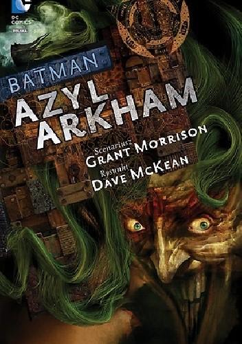 Okładka książki Batman: Azyl Arkham. Poważny dom na poważnej ziemi