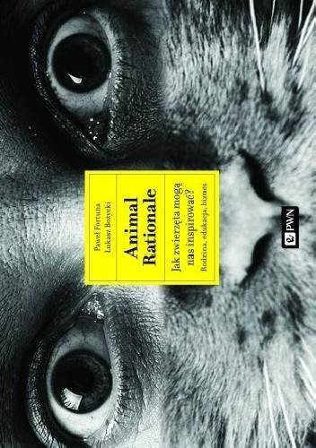 Okładka książki Animal Rationale. Jak zwierzęta mogą nas inspirować?