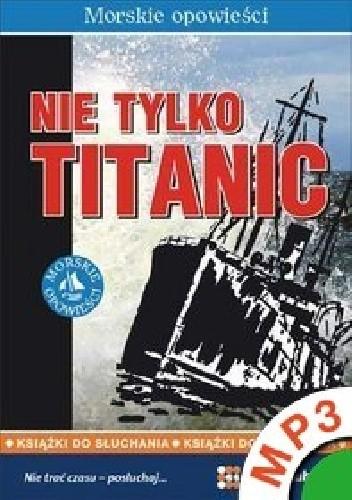 Okładka książki Nie tylko Titanic