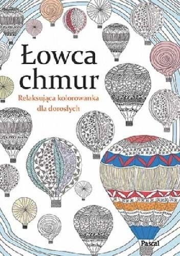 Okładka książki Łowca chmur. Kolorowanka dla dorosłych