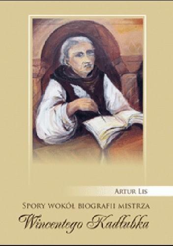Okładka książki Spory wokół biografii mistrza Wincentego Kadłubka