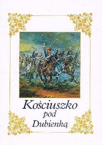 Okładka książki Kościuszko pod Dubienką