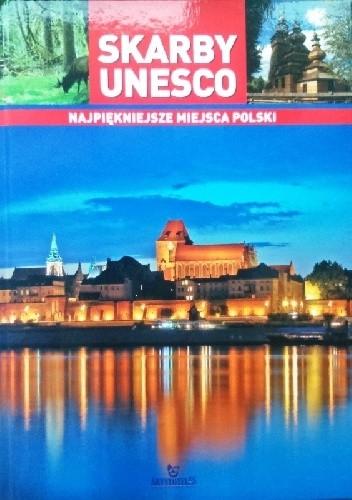 Okładka książki Skarby Unesco. Najpiękniejsze miejsca Polski