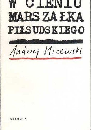 Okładka książki W cieniu marszałka Piłsudskiego