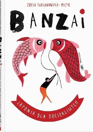 Okładka książki Banzai. Japonia dla dociekliwych
