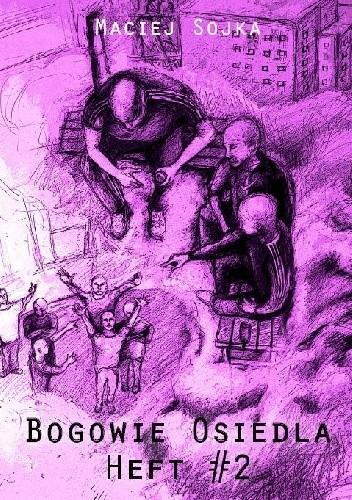 Okładka książki Bogowie Osiedla: Heft #2