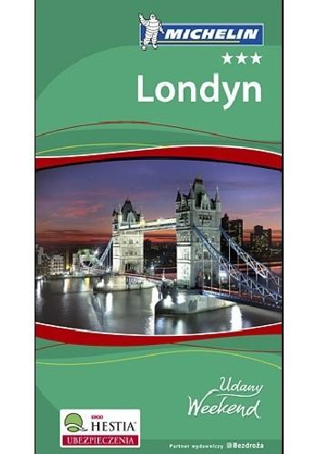 Okładka książki Londyn. Udany Weekend Michelin. Wydanie 4