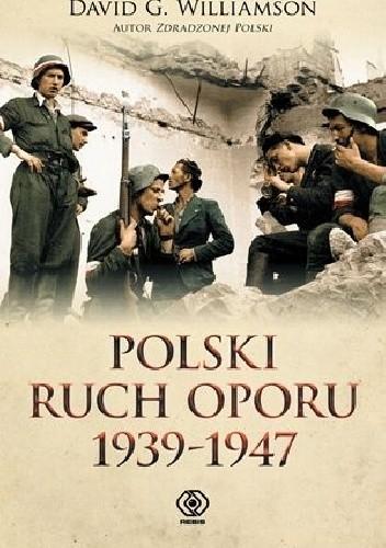 Okładka książki Polski ruch oporu 1939 - 1947