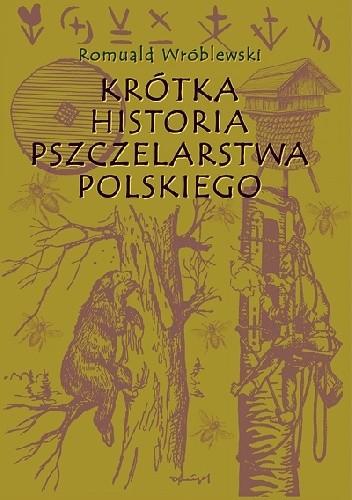Okładka książki Krótka historia pszczelarstwa polskiego