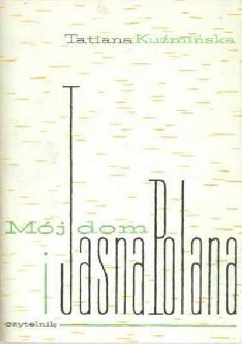Okładka książki Mój dom i Jasna Polana