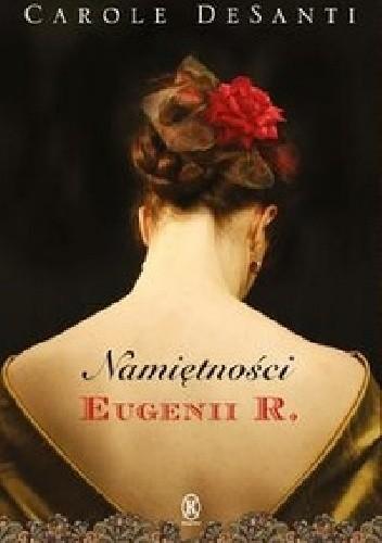 Okładka książki Namiętności Eugenii R.