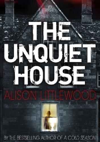 Okładka książki The Unquiet House