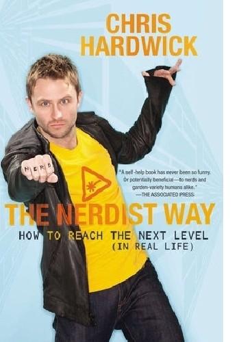 Okładka książki The Nerdist Way: How to Reach the Next Level (In Real Life)