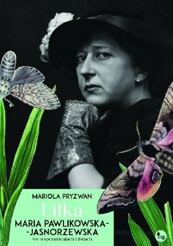 Okładka książki Lilka. Maria Pawlikowska-Jasnorzewska we wspomnieniach i listach