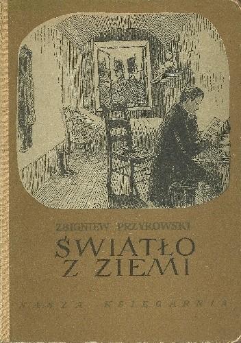Okładka książki Światło z ziemi. Opowieść o Ignacym Łukasiewiczu