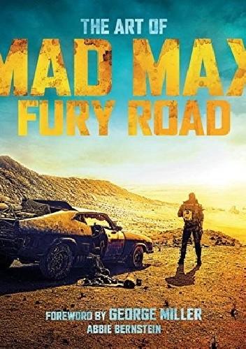 Okładka książki The Art of Mad Max: Fury Road