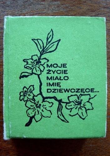 Okładka książki Moje życie miało imię dziewczęce...