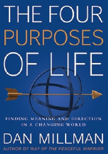 Okładka książki The Four Purposes of Life. Finding Meaning and Direction in a Changing World