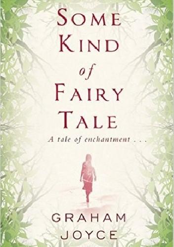Okładka książki Some Kind of Fairy Tale
