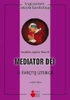 Mediator Dei. O świętej liturgii