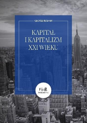 Okładka książki Kapitał i kapitalizm XXI wieku