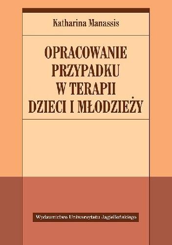 Okładka książki Opracowanie przypadku w terapii dzieci i młodzieży