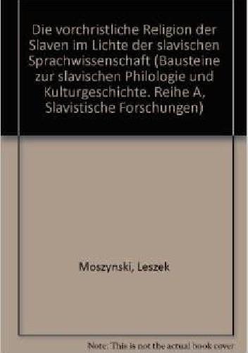 Okładka książki Die vorchristliche Religion der Slaven im Lichte der slavischen Sprachwissenschaft