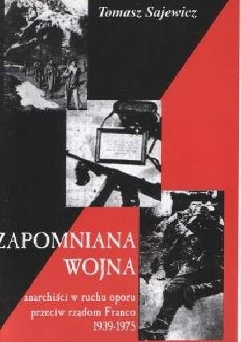 Okładka książki Zapomniana wojna. Anarchiści w ruchu oporu przeciw rządom Franco 1939-1975