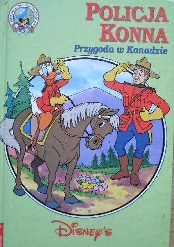 Okładka książki Policja konna. Przygoda w Kanadzie