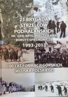 21 Brygada Strzelców Podhalańskich im. gen. bryg. Mieczysława Boruty-Spiechowicza 1993-2013